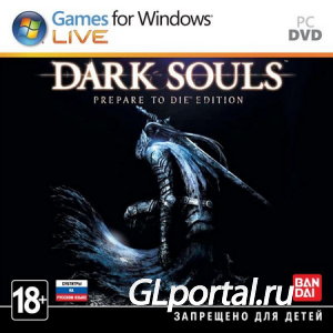 Dark Souls: Prepare to Die Edition (2012) PC | Durante Edition